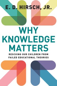 hirsch_cover_why-knowledge-matters-200x300